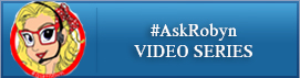 Ask Robyn Video Series